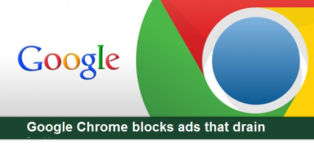Google Chrome blocks ads that drain battery