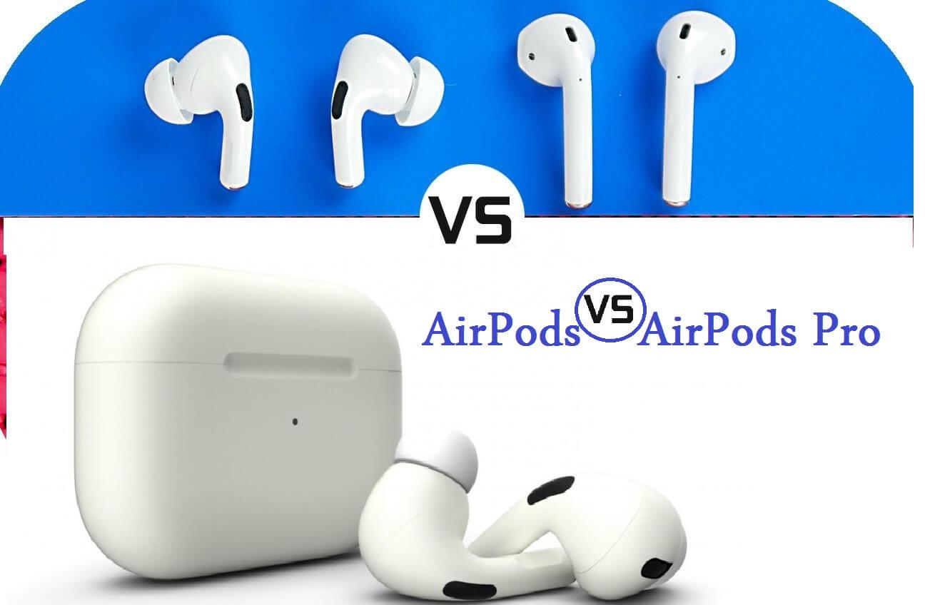 الفرق بين سماعات AirPods و AirPods Pro ومميزاتهم